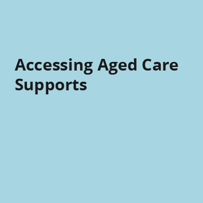 Accessing Aged Care Supports