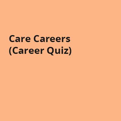 Care Careers (Career Quiz)