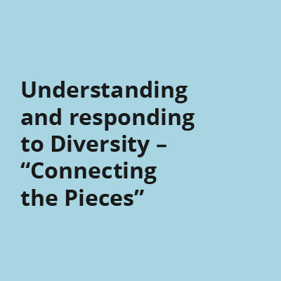 "Understanding and responding to Diversity – ""Connectingthe Pieces"""