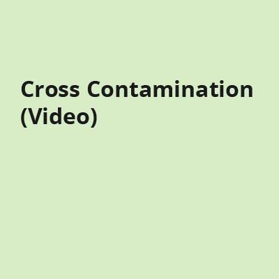 Cross Contamination (Video)