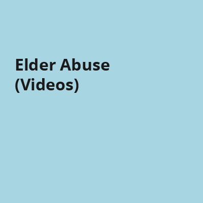 Elder Abuse (Videos)