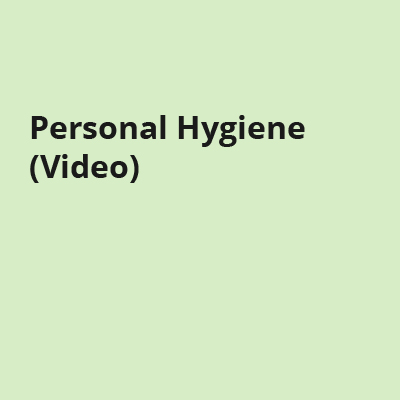 Personal Hygiene (Video)