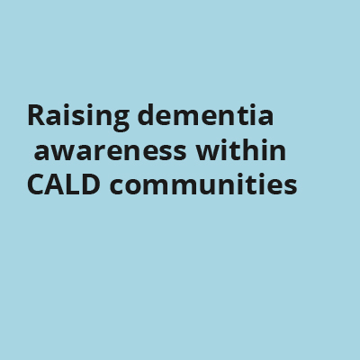 Raising dementia awareness within CALD communities