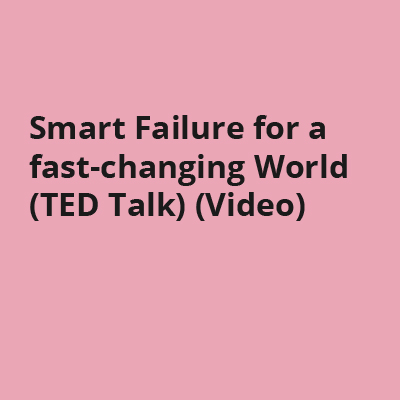 Smart Failure for a fast-changing World (TED Talk) (Video)