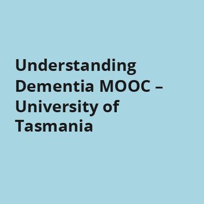 Understanding Dementia MOOC - University of Tasmania