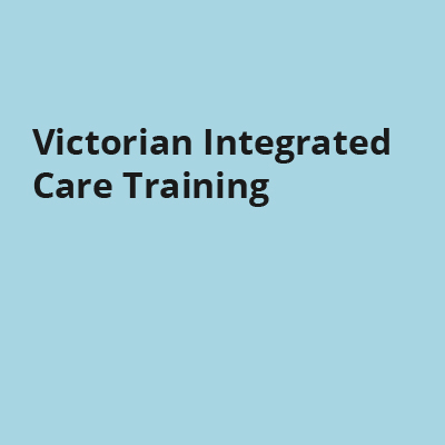 Victorian Integrated Care Training